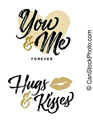 You and Me Forever and Hugs and Kisses Romance Lettering Phrases Vector Set