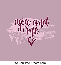 you and me hand lettering inscription, love letters
