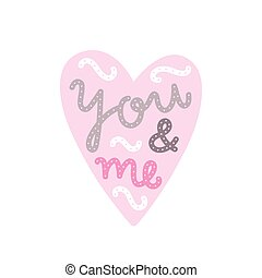 You and me. Heart and text.