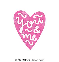 You and me. Heart silhouette and lettering.