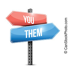 you and them street sign illustration design over a white background