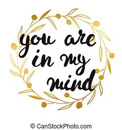 You are always in my mind card. Black ink grunge lettering phrase illustration.