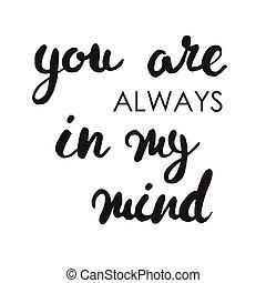 You are always in my mind card. Black ink grunge lettering phrase illustration.