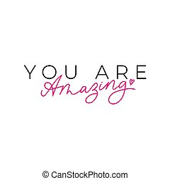 You are amazing inspirational card or print design