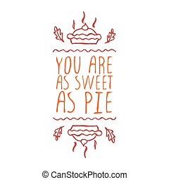 You are as sweet as pie - typographic element