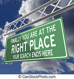 you are at the right place words on road sign green