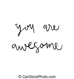 You are awesome hand lettering on white background