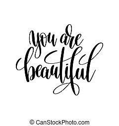 you are beautiful black and white hand written lettering...