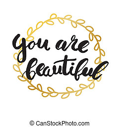 You are beautiful card. Black ink grunge illustration with ...