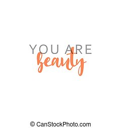 You are beauty, calligraphic inscription handmade. Greeting card template design