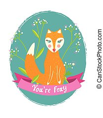 You are foxy funny card for the greeting with flowers
