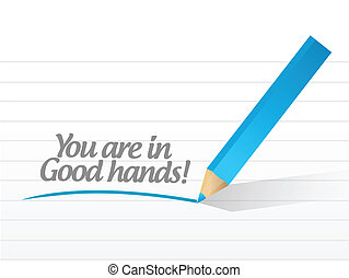you are in good hands illustration design over a white ...