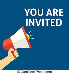 YOU ARE INVITED Announcement. Hand Holding Megaphone With Speech Bubble