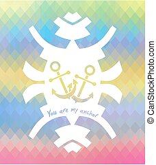 YOU ARE MY ANCHOR mosaic design. Love concept