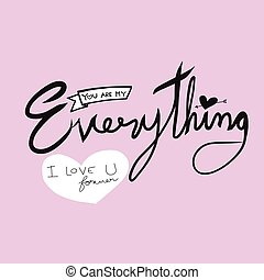 You are my everything word lettering illustration on pink background