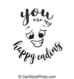 You are my happy ending Quote around smiling Face, Hand...