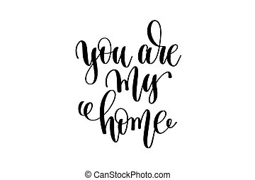 you are my home hand lettering inscription