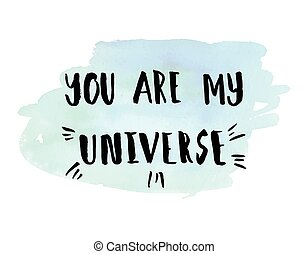 You are my universe phrase.