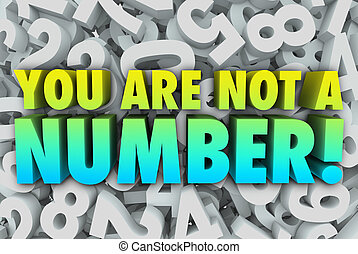 You Are Not a Number Unique Individual