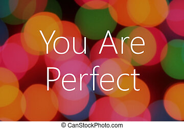 You are perfect text