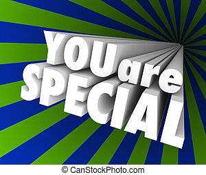 You Are Special words in a striped background to illustrate praise and compliments for being unique, uncommon, rare, exceptional and extraordinary in your school, work, career or life