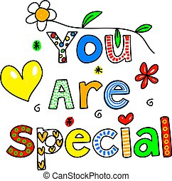 You Are Special - YOU ARE SPECIAL decorative text message...