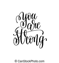 you are strong black and white modern brush calligraphy