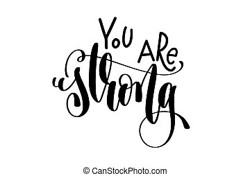 Creative Typographic Motivational Poster. You Are Strong   Hand Lettering  Inscription