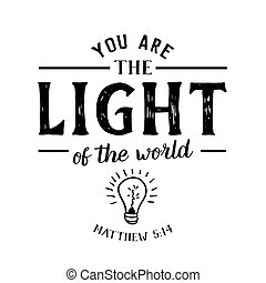 You are the Light of the World Christian Hand lettering Bible Scripture Design emblem with light bulb from book of Matthew on white background