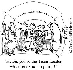 """You are the team leader you jump first - """"You are the team ..."""