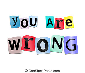 You are wrong. - Illustration depicting cutout printed...