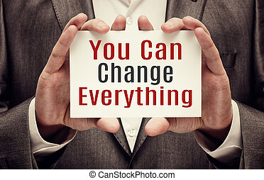 You Can Change Everything. Message in hands