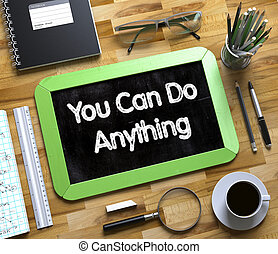 You Can Do Anything Handwritten on Small Chalkboard. 3D.