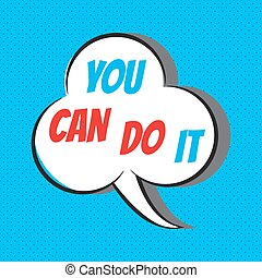 You can do it. Motivational and inspirational quote