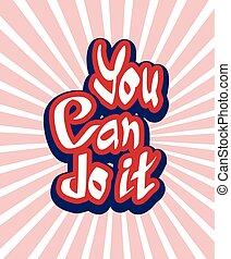 You can do it quote hand lettering