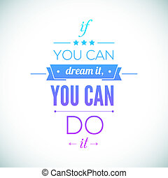 You can do it Quote Typographical Poster, Vector Design....