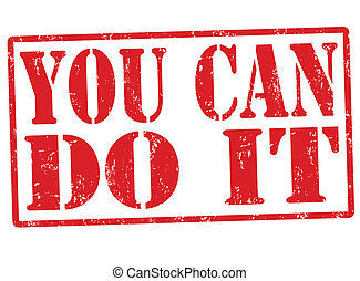 You can do it stamp - You can do it grunge rubber stamp on...