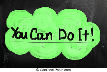 """""""You can do it"""""""