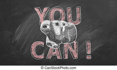 Closeup of a human hand pointing at you with lettering YOU CAN. Animation drawn in chalk on blackboard. Business motivational inspirational quotes. Concept of ability, possibility, motivation.