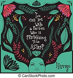 You can not wake a person who is pretending to be asleep inspirational quote, handlettering design with decoration, native american proverb