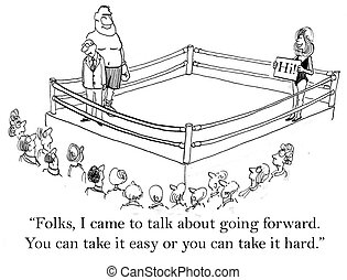 "You can take change easy or hard - ""Folks, I came to talk..."