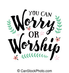 You Can Worry or Worship Typography Art Poster Christian...
