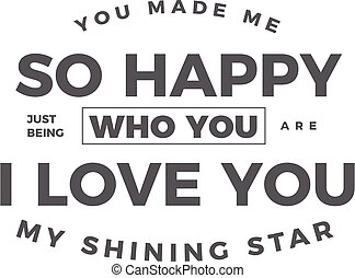 i love you my shining star