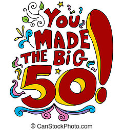 You Made The Big 50 - An image of a 50th happy birthday...