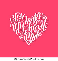 you make my heart smile handwritten calligraphy lettering...