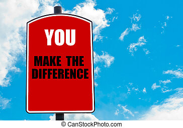 You Make The Difference motivational quote written on red...