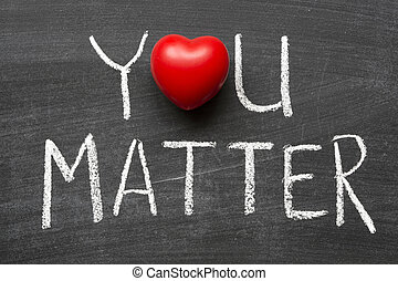 you matter phrase handwritten on school blackboard
