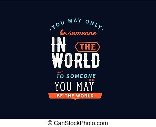 someone in the world