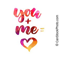 You + me = heart lettering