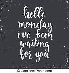 you., poster., sexta-feira, tipografia, sido, mão, esperando, phrase., ter, conceitual, desenhado, olá, manuscrito